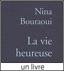 La vie heureuse, de Nina Bouraoui